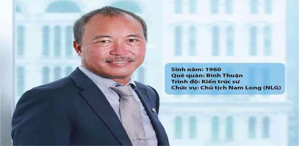 Chủ tịch tập đoàn Nam Long là ai?